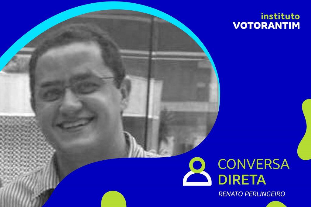 Conversa direta com Renato Perlingeiro